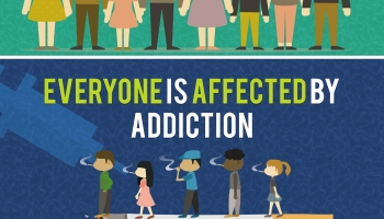 Everyone is affected by addiction